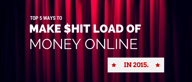 How to Make Money Online in 2015.