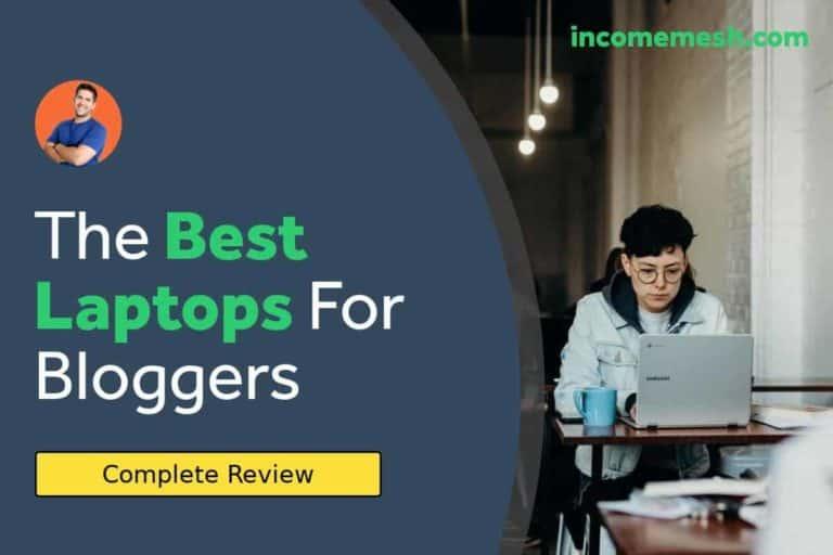 Best Laptops for Blogging in 2019: Chromebook, Windows, Apple? All Inside