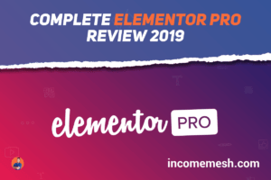 Elementor Pro Review 2019: All you need to know