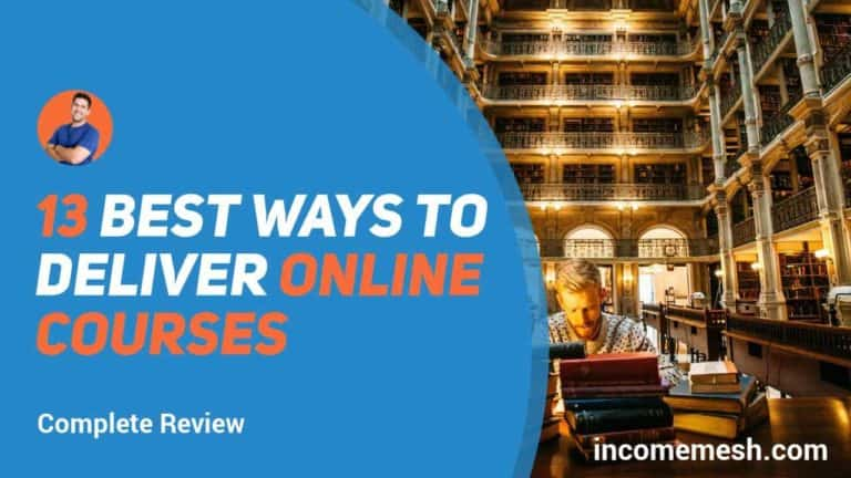 13 ways to deliver quality online courses – A complete comparison