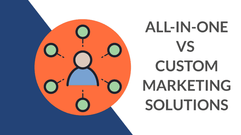 All-in-one tools vs Custom Marketing Solutions: What is Right for you?